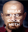 BREAK BAD AND COOK METH - Personalised Poster A1 size