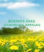 BUENOS DÍAS  QUERIDAS AMIGAS    - Personalised Poster A1 size
