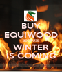 BUY EQUIWOOD BECAUSE WINTER IS COMING - Personalised Poster A1 size