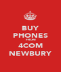 BUY PHONES FROM 4COM NEWBURY - Personalised Poster A1 size