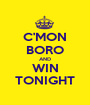 C'MON BORO AND WIN TONIGHT - Personalised Poster A1 size