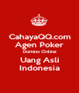 CahayaQQ.com Agen Poker Domino Online Uang Asli Indonesia - Personalised Poster A1 size