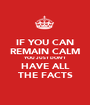 IF YOU CAN REMAIN CALM YOU JUST DON'T HAVE ALL THE FACTS - Personalised Poster A1 size