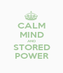 CALM MIND AND STORED POWER - Personalised Poster A1 size