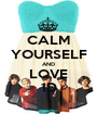 CALM YOURSELF AND LOVE 1D - Personalised Poster A1 size