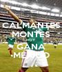 CALMANTES MONTES HOY GANA MÉXICO - Personalised Poster A1 size