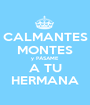 CALMANTES MONTES y PÁSAME A TU HERMANA - Personalised Poster A1 size