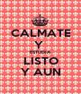 CALMATE Y  ESTUDIA LISTO Y AUN - Personalised Poster A1 size