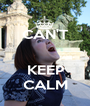CAN'T   KEEP CALM - Personalised Poster A1 size