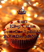 Can't KEep CaLm B'cOz  It's SomeOne SpEciAl BiRthDay MoNth  - Personalised Poster A1 size