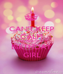CAN'T KEEP CALM BEACAUSE I'M THE BIRTHDAY GIRL - Personalised Poster A1 size