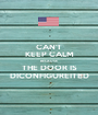 CAN'T KEEP CALM BECAUSE THE DOOR IS DICONFIGUREITED - Personalised Poster A1 size
