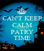 CAN'T KEEP CALM CAUSE IT'S PATRY TIME - Personalised Poster A1 size