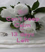 Can't keep Calm Coz  13 days Left - Personalised Poster A1 size