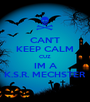 CAN'T KEEP CALM CUZ IM A K.S.R. MECHSTER - Personalised Poster A1 size