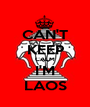 CAN'T KEEP CALM I'M LAOS - Personalised Poster A1 size