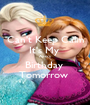 Can't Keep Calm It's My  Apo's Birthday  Tomorrow  - Personalised Poster A1 size