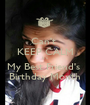 Can't  KEEP CALM It's My Best Friend's  Birthday Month - Personalised Poster A1 size