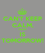 CAN'T KEEP CALM, PROM IS TOMORROW! - Personalised Poster A1 size