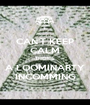 CAN'T KEEP CALM THERES A LOOMINARTY INCOMMING - Personalised Poster A1 size
