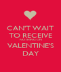 CAN'T WAIT TO RECEIVE NOTHING ON VALENTINE'S DAY - Personalised Poster A1 size
