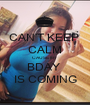 CAN'T KEEP  CALM CAUSE MY  BDAY  IS COMING - Personalised Poster A1 size