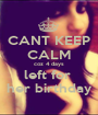 CANT KEEP CALM coz 4 days left for  her birthday - Personalised Poster A1 size