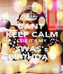 CANT  KEEP CALM COZ IT'S MY SWAS's BIRTHDAY - Personalised Poster A1 size