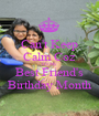 Can't Keep Calm Coz It's My Best Friend's Birthday Month - Personalised Poster A1 size