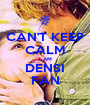 CAN'T KEEP CALM I AM DENSI FAN - Personalised Poster A1 size