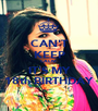 CAN'T KEEP CALM  IT'S MY 18th BIRTHDAY - Personalised Poster A1 size