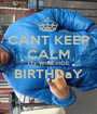 CANT KEEP CALM ITz WIRE HOE BIRTHDaY  - Personalised Poster A1 size