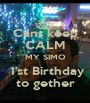 Cant keep CALM MY SIMO  1'st Birthday to gether - Personalised Poster A1 size