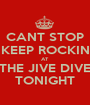 CANT STOP KEEP ROCKIN AT THE JIVE DIVE TONIGHT - Personalised Poster A1 size