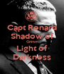 Capt Renard Shadow of Grimm Light of Darkness - Personalised Poster A1 size