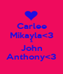 Carlee Mikayla<3 & John Anthony<3 - Personalised Poster A1 size