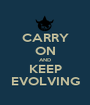 CARRY ON AND KEEP EVOLVING - Personalised Poster A1 size