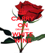 CARRY ON DRINKING  WHITE WINE - Personalised Poster A1 size