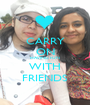 CARRY ON HAVING FUN WITH FRIENDS - Personalised Poster A1 size