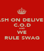 CASH ON DELIVERY C.O.D AND WE RULE SWAG - Personalised Poster A1 size