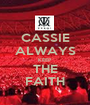 CASSIE ALWAYS KEEP THE FAITH - Personalised Poster A1 size