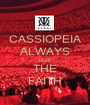 CASSIOPEIA ALWAYS KEEP THE FAITH - Personalised Poster A1 size