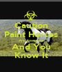 Caution Paint Horses Are Awesome And You Know It - Personalised Poster A1 size