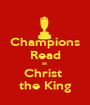 Champions Read at  Christ  the King - Personalised Poster A1 size