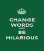 CHANGE WORDS AND BE HILARIOUS - Personalised Poster A1 size
