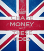CHASE MONEY NOT THESE HOES - Personalised Poster A1 size