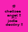 chellsea   angel !! XD XD jodie   destiny !! - Personalised Poster A1 size