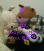 Chill Man, She's Tooyoungfor You, BRO! - Personalised Poster A1 size