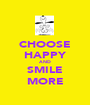 CHOOSE HAPPY AND SMILE MORE - Personalised Poster A1 size