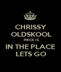 CHRISSY  OLDSKOOL  PRICE IS IN THE PLACE LETS GO - Personalised Poster A1 size